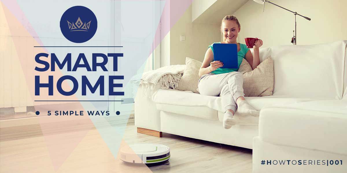 5 Simple Ways To Make Your Property A Smart Home